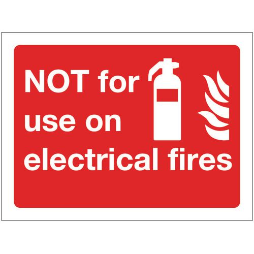 Fire fighting equipment signs - Not for use on electrical fires
