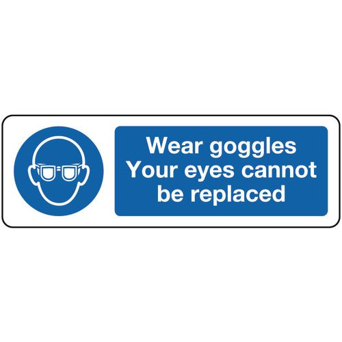 Personal protection signs - Wear goggles your eyes cannot be replaced