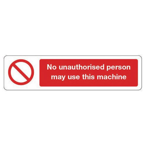 Mini prohibition signs - No unauthrorised person may use this machine